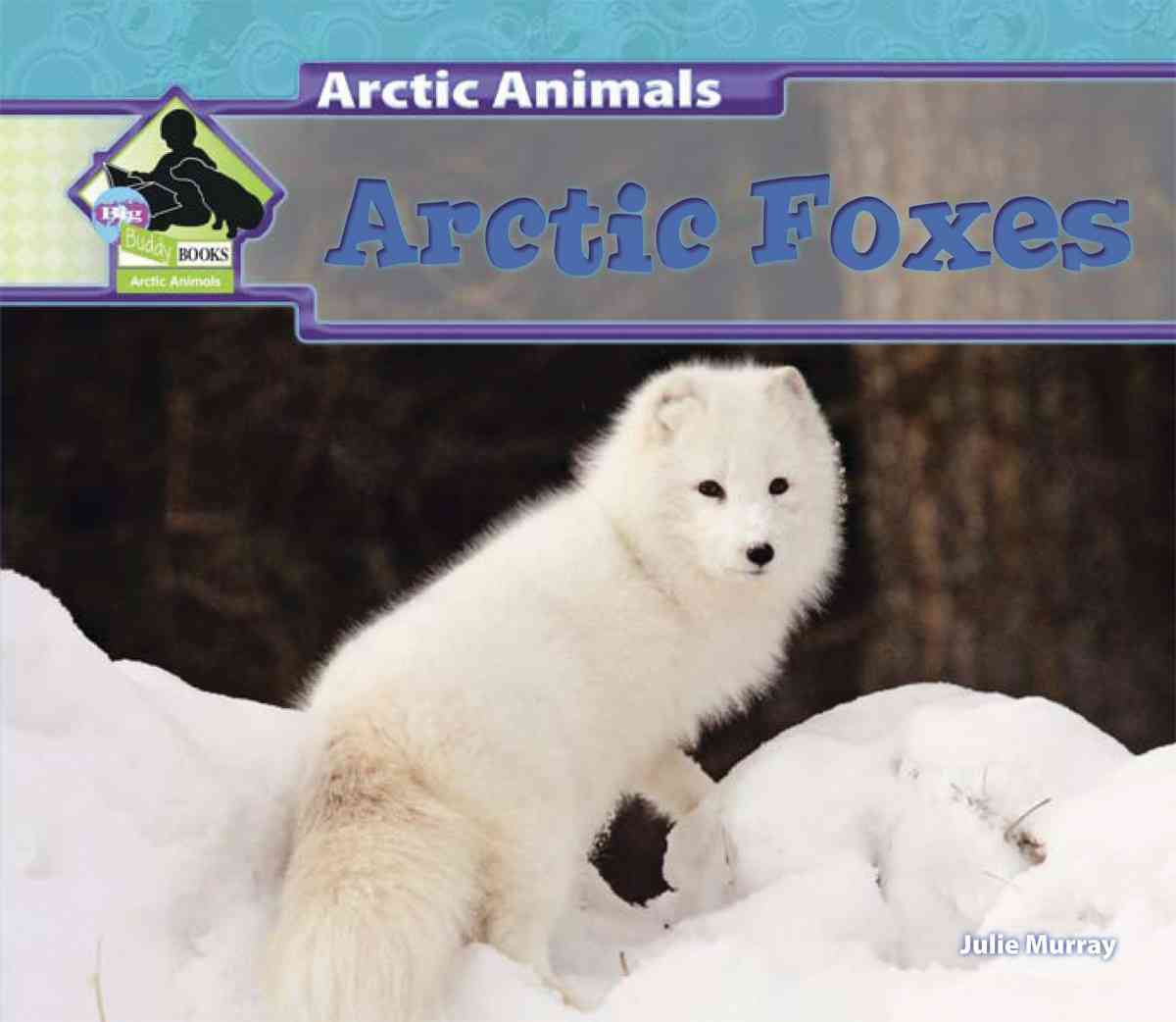 Arctic Foxes By Murray, Julie
